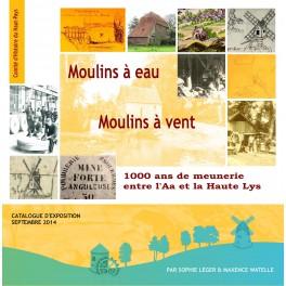 Moulins à eau, moulins à vent : 1000 ans de meunerie entre l'Aa et la Haute Lys
