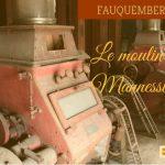 Le moulin Mannessier de Fauquembergues